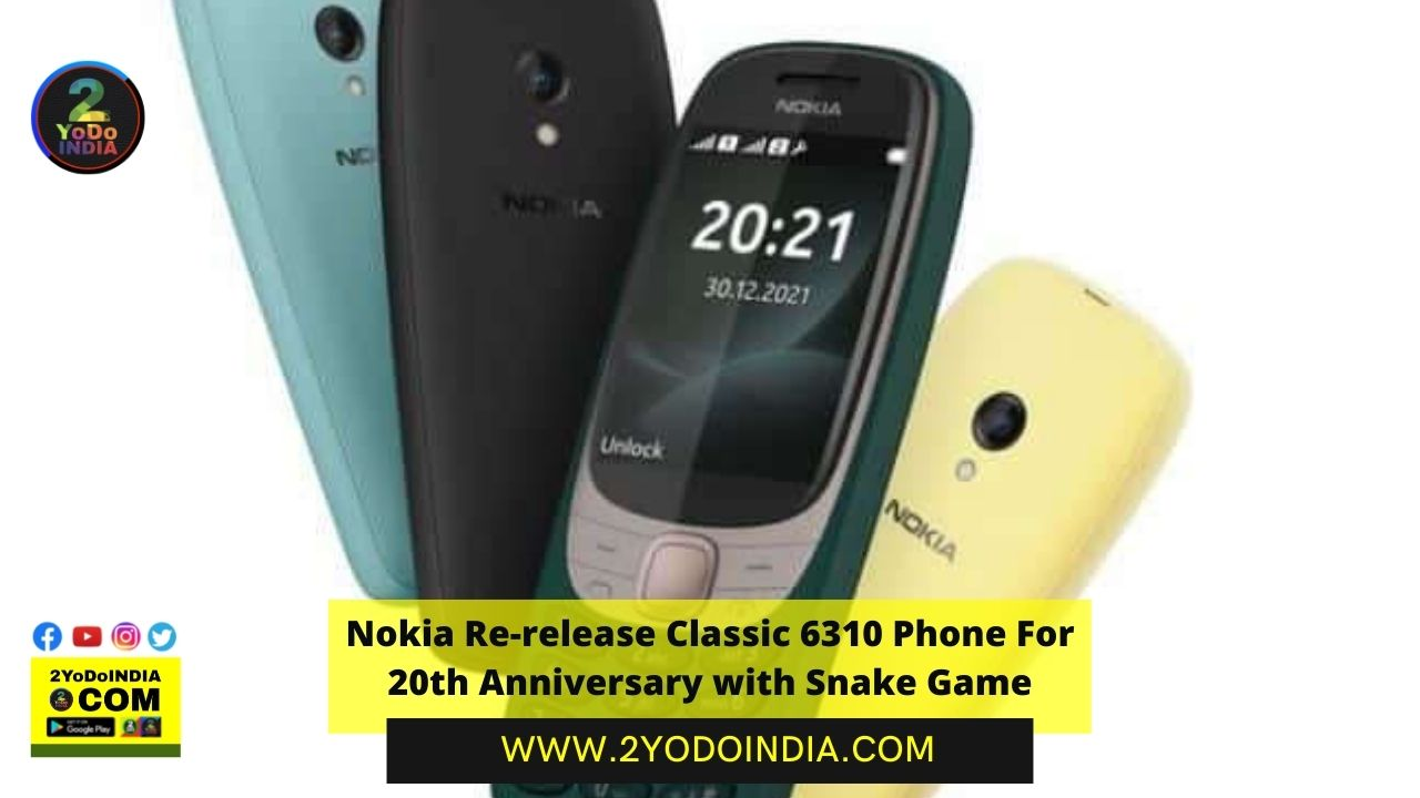 Nokia Re-release Classic 6310 Phone For 20th Anniversary with Snake Game | Price in India | Specifications | 2YODOINDIA