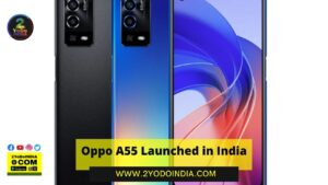 Oppo A55 Launched in India | Price in India | Specifications | 2YODOINDIA