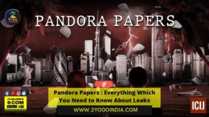 Pandora Papers : Everything Which You Need to Know About Leaks | What is the Pandora Papers | What Form did Pandora Papers Data come out | What is the meaning of 'offshore' | Use of tax haven Is illegal | Who Leaked the Pandora Papers | What is in a Name Pandora Papers | 2YODOINDIA