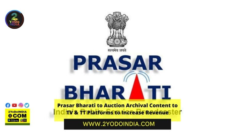 Prasar Bharati to Auction Archival Content to TV & TT Platforms to Increase Revenue | 2YODOINDIA