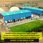Ramky Enviro inaugurates India's largest Compressed Bio-Gas (CBG) Plant at Hyderabad Integrated Municipal Solid Waste (HiMSW) site | 2YODOINDIA