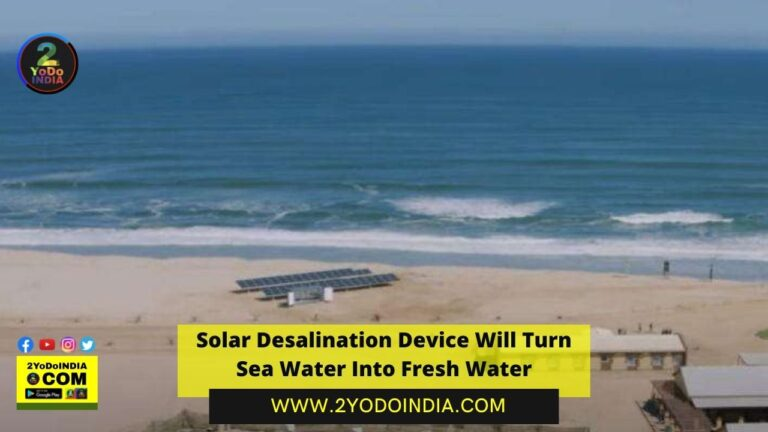 Solar Desalination Device Will Turn Sea Water Into Fresh Water | Solar Desalination Device | Eliminates concerns with Reverse Osmosis (RO) | 2YODOINDIA