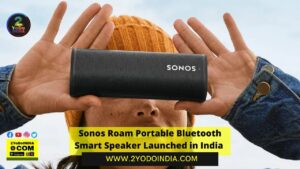 Sonos Roam Portable Bluetooth Smart Speaker Launched in India   Price in India   Specifications   2YODOINDIA