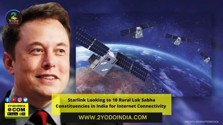 Starlink Looking to 10 Rural Lok Sabha Constituencies in India for Internet Connectivity | 2YODOINDIA