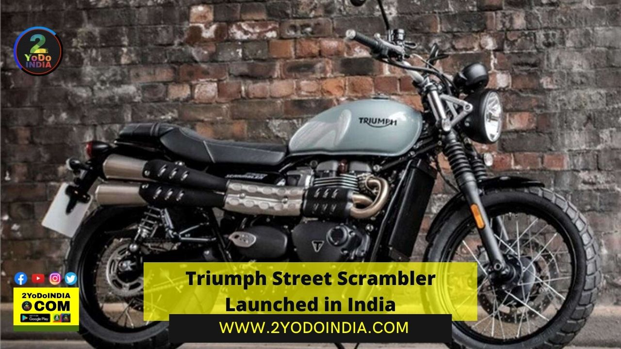 Triumph Street Scrambler Launched in India | Price in India | Mechanical Specifications | 2YODOINDIA