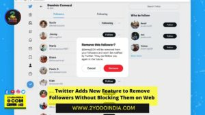 Twitter Adds New Feature to Remove Followers Without Blocking Them on Web | How to Remove Followers Without Blocking Them on Web | Twitter Other Features Launch | 2YODOINDIA