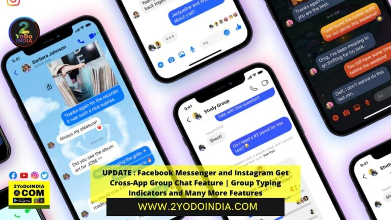 UPDATE : Facebook Messenger and Instagram Get Cross-App Group Chat Feature | Group Typing Indicators and Many More Features | 2YODOINDIA