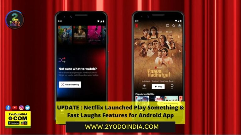 UPDATE : Netflix Launched Play Something & Fast Laughs Features for Android App | 2YODOINDIA