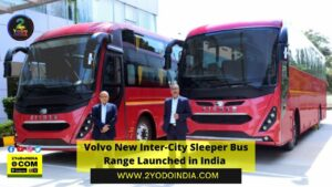 Volvo New Inter-City Sleeper Bus Range Launched in India | Price in India | Mechanical Specifications | 2YODOINDIA