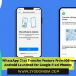 WhatsApp Chat Transfer Feature From iOS to Android Launched for Google Pixel Phones | 2YODOINDIA