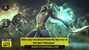 Who was the Most Powerful Warrior in the Epic 'Ramayan' | 2YODOINDIA