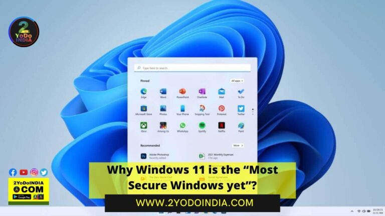"""Why Windows 11 is the """"Most Secure Windows yet"""" 